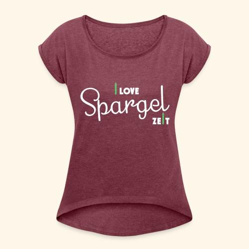 I Love Spargel Zeit - Frühling, Garten, April, Mai, Juni - Frauen T-Shirt mit gerollten Ärmeln