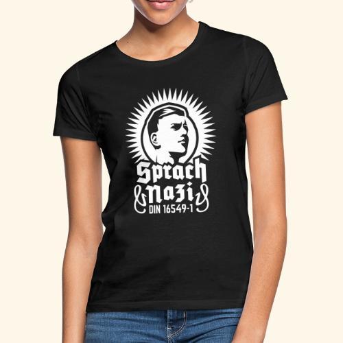 Sprach-Nazi - Frauen T-Shirt