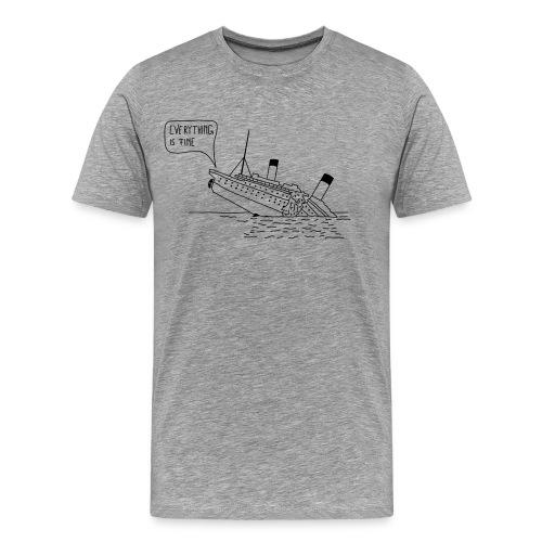 Everything is fine - Männer Premium T-Shirt