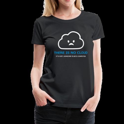 T-shirt dam Premium, There is no cloud - Premium-T-shirt dam