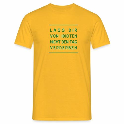 Bleib positiv und ...  - Männer T-Shirt