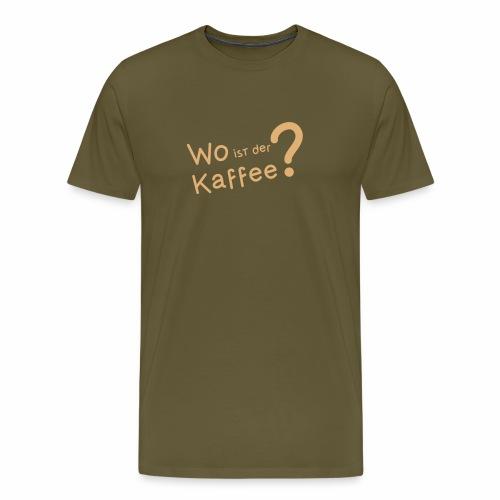 Wo ist der Kaffee? - Männer Premium T-Shirt