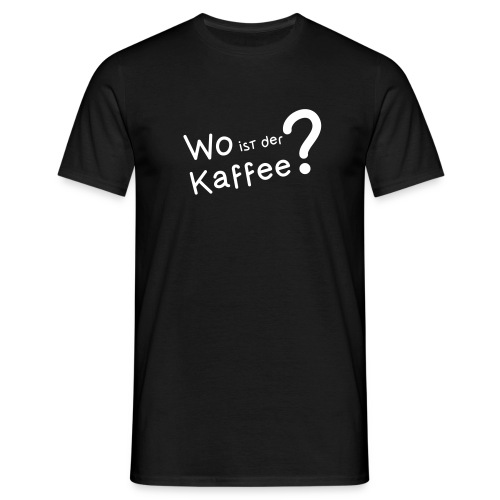 Wo ist der Kaffee? - Männer T-Shirt