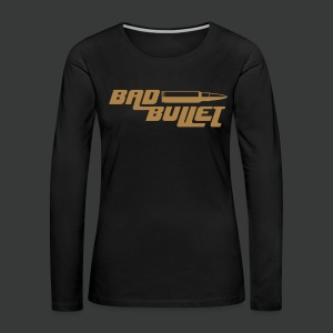 Bad Bullet (2 Sided Print) - Frauen Premium Langarmshirt