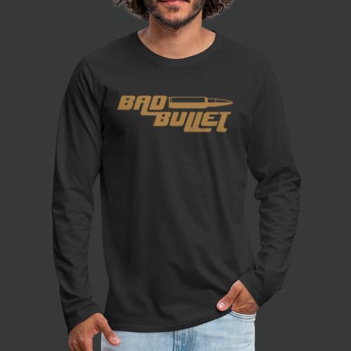Bad Bullet (2 Sided Print) - Männer Premium Langarmshirt