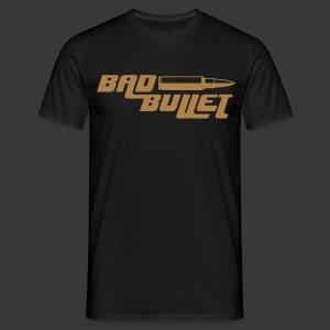 Bad Bullet (2 Sided Print) - Männer T-Shirt