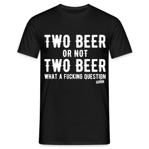 Two beer or not two beer - T-shirt Homme