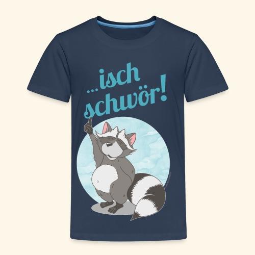 ...Isch schwör! - Kinder Premium T-Shirt