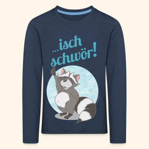 ...Isch schwör! - Kinder Premium Langarmshirt