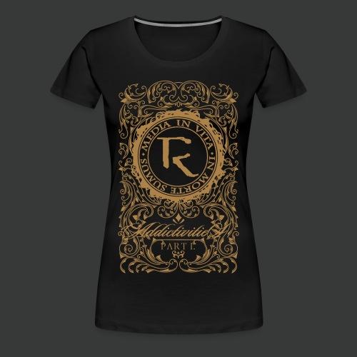 Relinquished - Addictivities part 1 - Frauen Premium T-Shirt