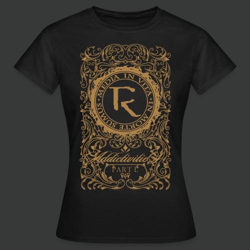 Relinquished - Addictivities part 1 - Frauen T-Shirt