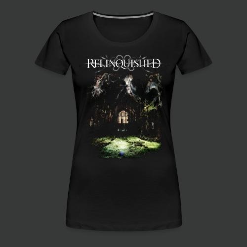 Relinquished - Addictivities part 1 - Cathedral - Frauen Premium T-Shirt