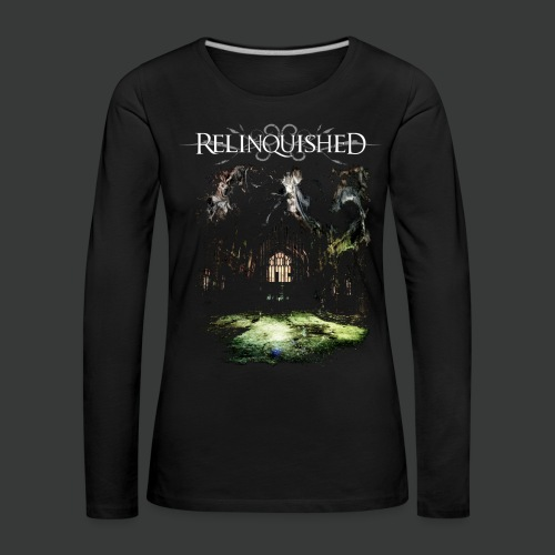 Relinquished - Addictivities part 1 - Cathedral - Frauen Premium Langarmshirt