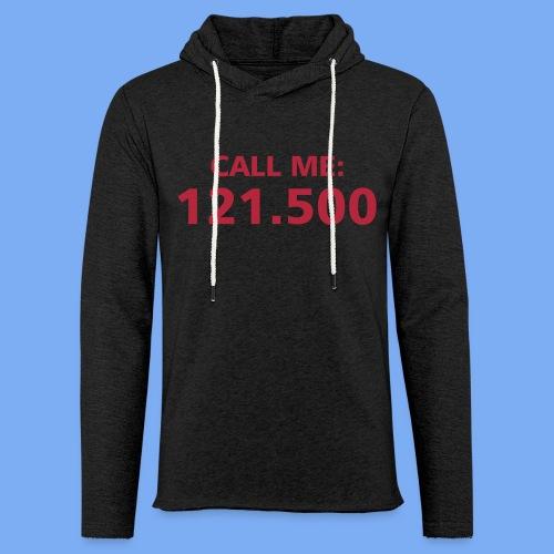 Call me - Pilot 121.500 - Light Unisex Sweatshirt Hoodie