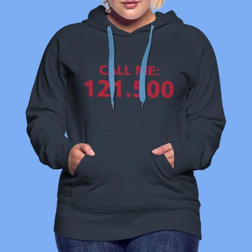 Call me - Pilot 121.500 - Women's Premium Hoodie