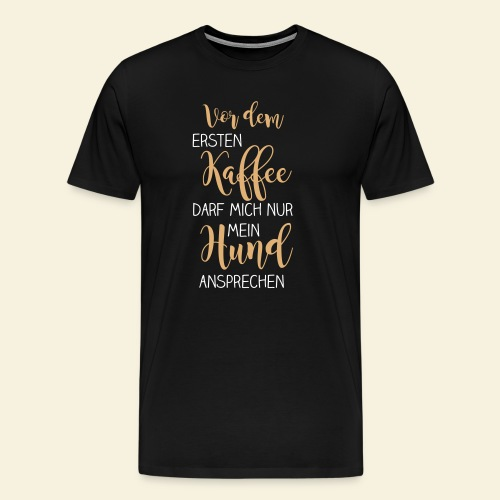 Vor dem ersten Kaffee - Männer Premium T-Shirt