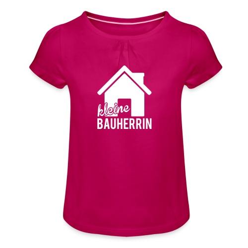 Kleine Bauherrin - Mädchen-T-Shirt mit Raffungen