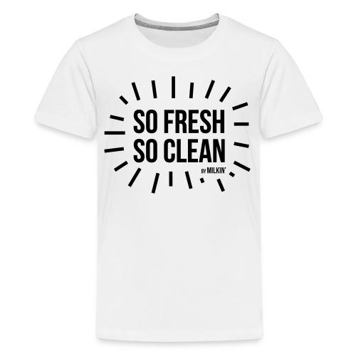 Milkin' - So Fresh So Clean - Teenage Premium T-Shirt
