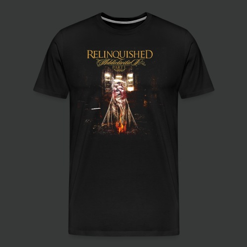 Relinquished Addictivities Part 1 - Männer Premium T-Shirt