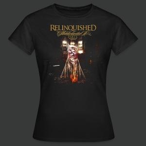 Relinquished Addictivities Part 1 - Frauen T-Shirt