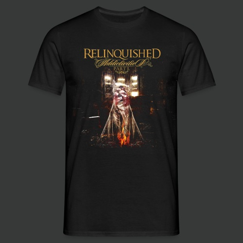 Relinquished Addictivities Part 1 - Männer T-Shirt