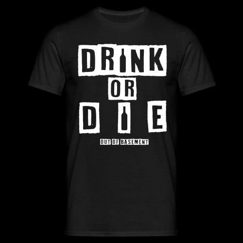 Drink or Die White - Männer T-Shirt