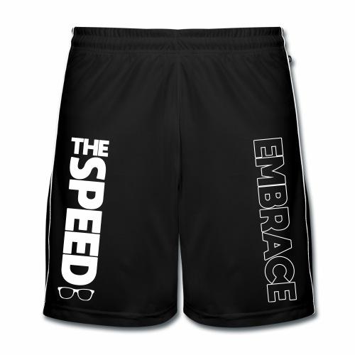 EMBRACE THE SPEED - Shorts - Männer Fußball-Shorts
