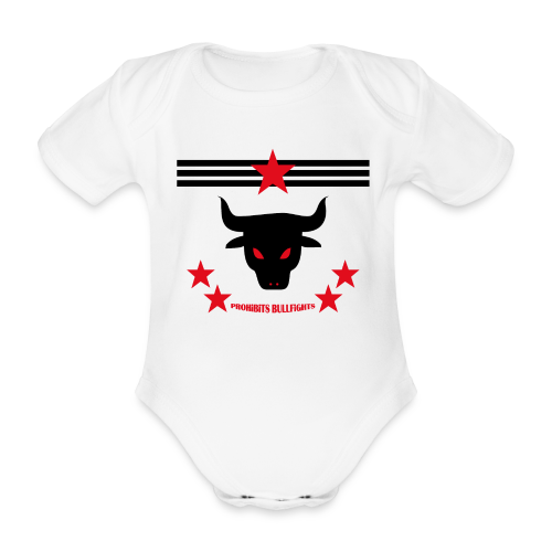 PROHIBITS BULLFIGHTS - Baby Bio-Kurzarm-Body