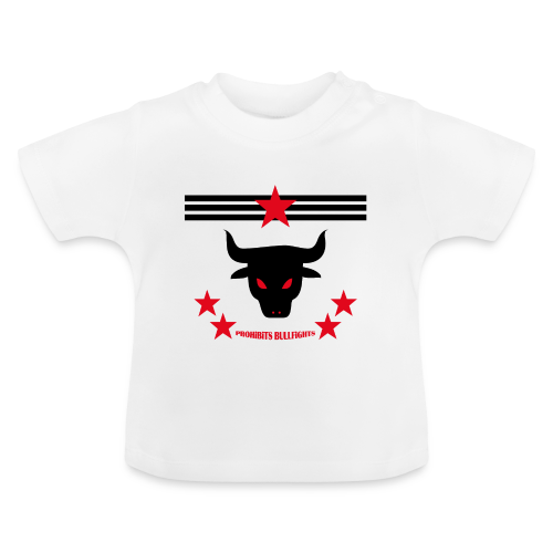 PROHIBITS BULLFIGHTS - Baby T-Shirt