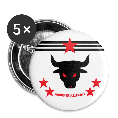 PROHIBITS BULLFIGHTS - Buttons groß 56 mm (5er Pack)
