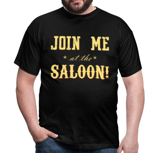 Join Me at the Saloon! - Herre-T-shirt