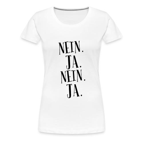 Jein und doch Ja - Frauen Premium T-Shirt