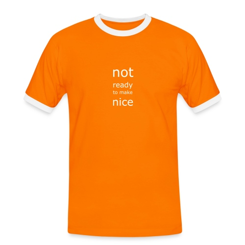 Not ready to make nice - Men's Ringer Shirt