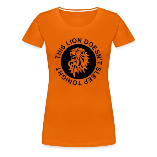 This Lion doesn't sleep tonight damesshirt - Vrouwen Premium T-shirt