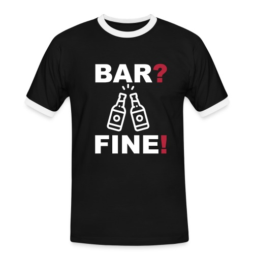 Bar? Fine! Barfine - Männer Kontrast-T-Shirt