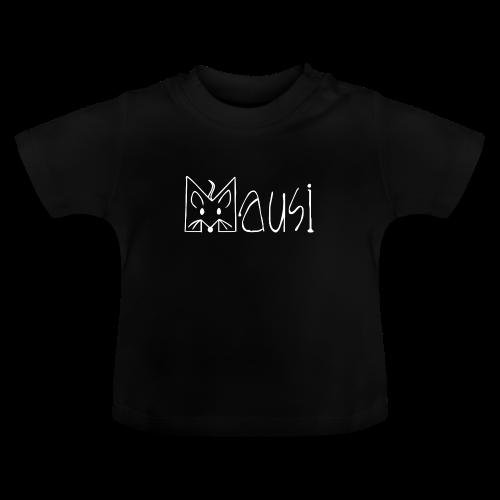 MAUSI MAUS - Baby T-Shirt