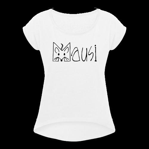 MAUSI MAUS - Frauen T-Shirt mit gerollten Ärmeln