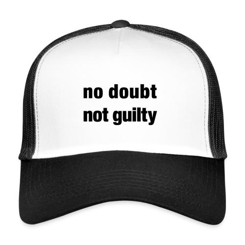not guilty - Trucker Cap