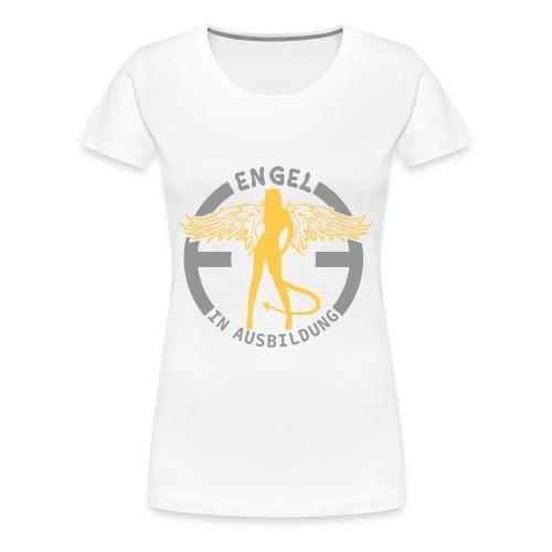 Engel in Ausbildung - Frauen Premium T-Shirt