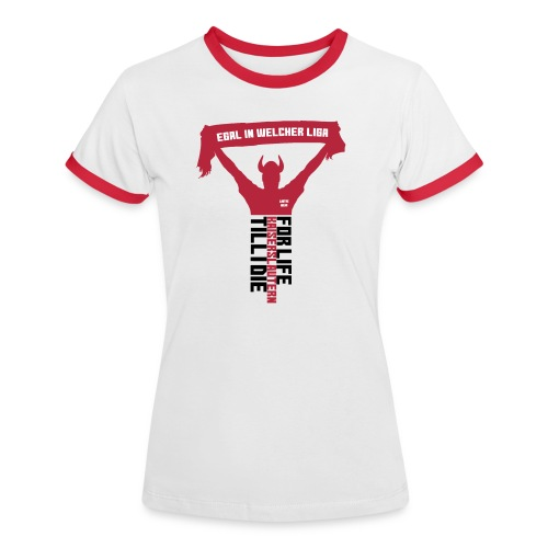 Egal in welcher Liga! Frauen Kontrast-T-Shirt - Frauen Kontrast-T-Shirt