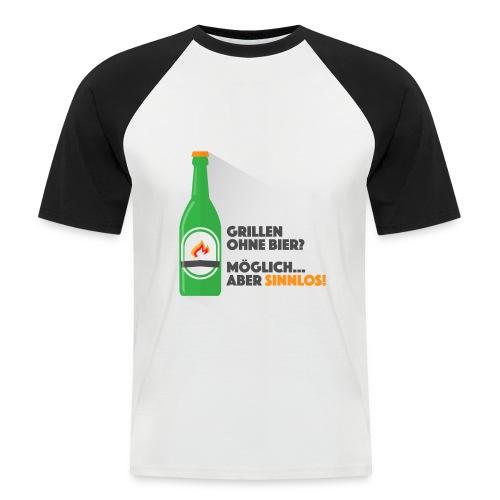Grillen ohne Bier - Männer Baseball-T-Shirt