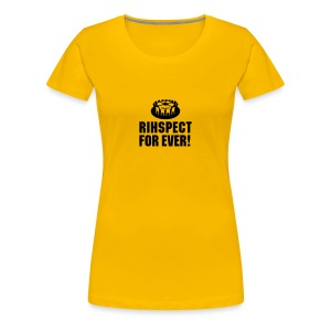 Rihspect For Ever T-Shirts - Frauen Premium T-Shirt