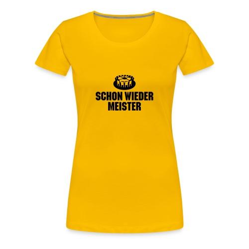Schon wieder für Frauen - Frauen Premium T-Shirt