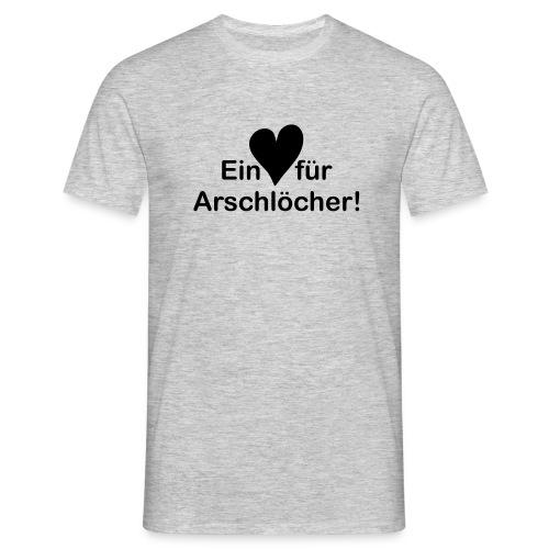Ein Herz Für Arschlöcher - Männer T-Shirt