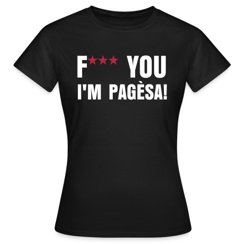 F*** YOU I'M PAGES! T-shirt chica - Camiseta mujer