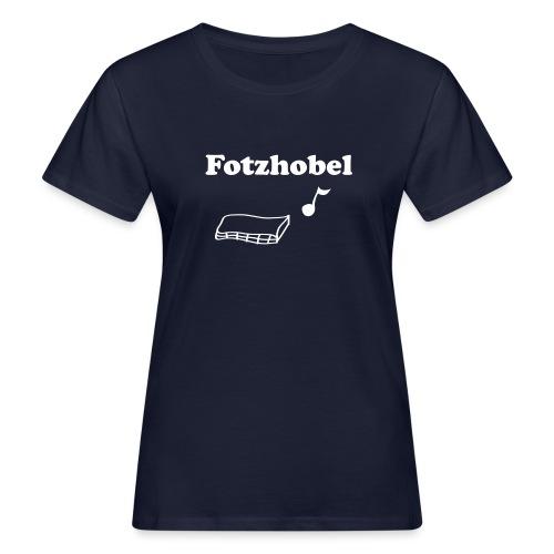 Fotzhobel | T-Shirt | Damen - Frauen Bio-T-Shirt