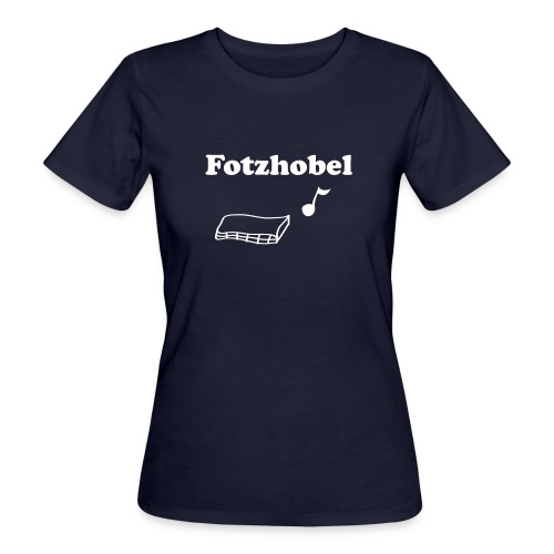 Fotzhobel | T-Shirt | Damen - Frauen Bio-T-Shirt