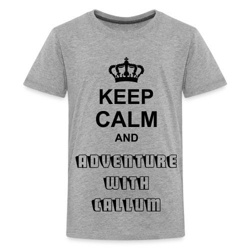 Keep Calm And Adventure With Callum - Teenage Premium T-Shirt