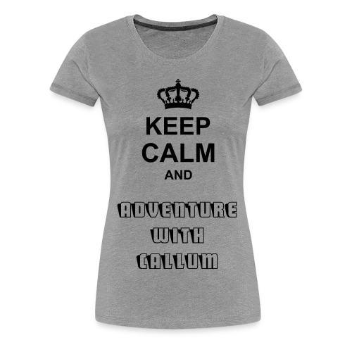 Keep Calm And Adventure With Callum - Women's Premium T-Shirt