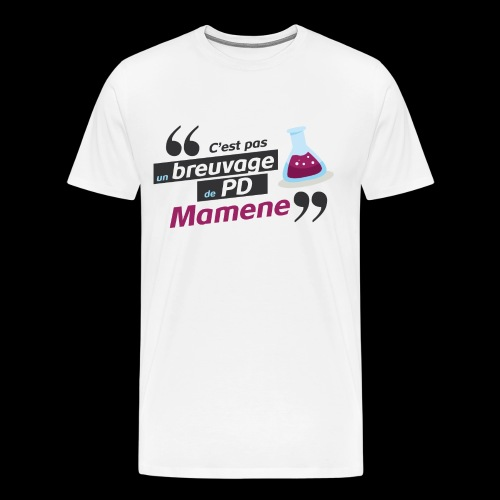 Tee Shirt C'est pas un breuvage de PD / Mamene - T-shirt Premium Homme